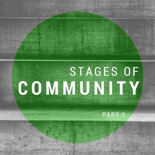 Stages of Community – Part 1