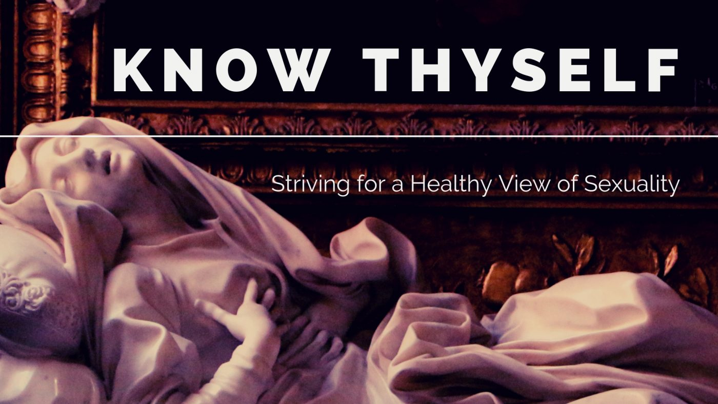 Know Thyself: Striving For a Healthy View of Sexuality